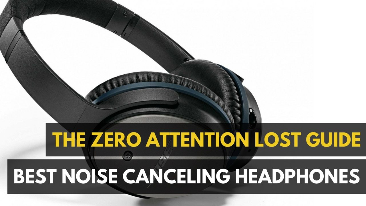 Photo of Best Noise Cancelling Headphones 2019