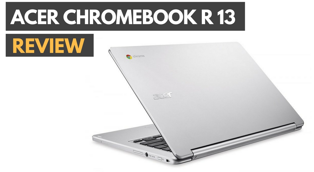 Photo of Acer Chromebook R 13 Reviews